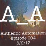 Authentic Automation Episode 004