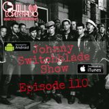 The Johnny Switchblade Show #110