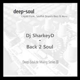 Dj SharkeyD - Back 2 Soul Deep-Soul-Mixing-Series III (Re-Upload)