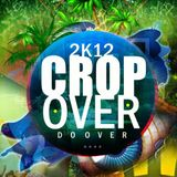 Crop Over Do Over 2k12 [Mixed and Produced by Dj Puffy]