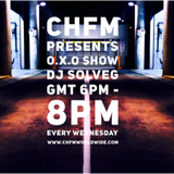 DJ SOLVEG O.X.O show on CHFM Wednesday 19_12_2018