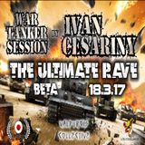 War Tanker Session by Iván Cesariny / The Ultimate Rave Beta (18.03.17)