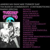 AMERICAN PANCAKE TURKEY DAY SPECIAL - TUCKSHOP COMMUNITY RADIO CONTRIBUTIONS SHOW