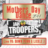 MOTHERS DAY 2011 - Jah Troopers  with Dawn Penn & Lickle J (Live)