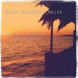 DJ DEAN SUNSHINE SMITH - FROM THE SUNSHINE WITH LOVE...
