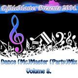 DjMcMaster Presents 2004 - Dance (Mc)Master (Party)Mix Volume 8.