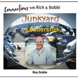 Practical Life Lessons learned from a junkyard filled with rusty parts! Roy Goble, Part 1