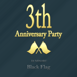Black Flag 3th Anniversary Party LIVE MIX