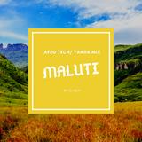 Maluti - Land of the Dragons Afro Tech/Yanos Mix