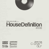 House Definition #008 - Guest DJs: C-Dryk & GLF