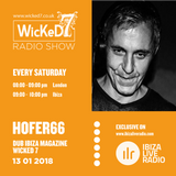 HOFER66 - WICKED 7 RADIO SHOW ON IBIZA LIVE RADIO - 13 - 01 - 2018
