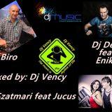 Dj Biro & Dj Deka feat Eniko & Dj Szatmari feat Jucus Mixed by Dj Vency !!!!