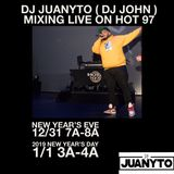 DJ JUANYTO (DJ JOHN) MIXING LIVE ON HOT 97 NEW YEAR'S MIX WEEKEND 2019