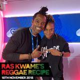 Reggae Recipe - 18/11/18 (Reggae / Dancehall / Bass / Bashment / Afrobeats)