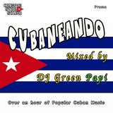 'CUBANEANDO' mixed by DJ Green Papi (ORIENTE STAR SOUND)