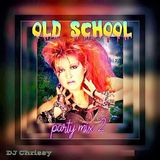 DJ Chrissy - Old School Party Mix Vol 2 (Section The Party 2)