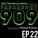 Frequency 909 Ep .22 w/ Guest DJ Robbie Robles