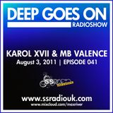 Max River - Deep Goes On 041 with Karol XVII & MB Valence