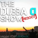 The Dubba D Show: Reboot Episode 9