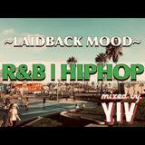 DJ YIV mix ~Laidback Mood~ R&B/HIPHOP