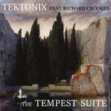 Tektonix feat Richard Crookes - The Tempest Suite