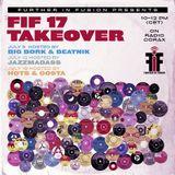 F.I.F.  07/12/17 - FIF17 Takeover: JAZZMADASS