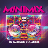 DJ Jalisson Zolanski - Minimix