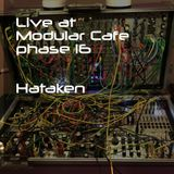 Hataken - Live at Modular Cafe phase 16