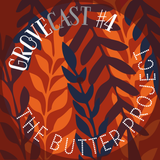 Gro°veCast #4 - The Butter Project - Bubbling Butter Mix