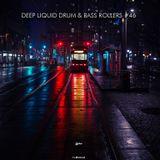 Deep Liquid Drum & Bass Rollers #46