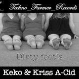 DIRTY FEET'S - KEKO & KRISS A-CID (ORIGINAL MIX)