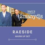RAESIDE warm up set @ SWG3 /// 2manydjs /// 10th Dec 2016