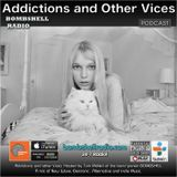 Addictions and Other Vices Podcast 501 - Bombshell Radio