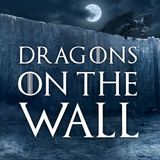 """Dragons on the Wall : Game of Thrones Season 8 Episode 5 """"The Bells"""" - Dragons on the Wall"""