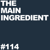 The Main Ingredient Radio Show NYC - Episode #114 (August 2, 2011)