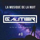 Gautier - La musique de la nuit #8