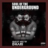 Soul Of The Underground #EP014 Guest mix by Dhari