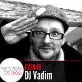 Sunday Eve Show (16.01.11): DJ Vadim