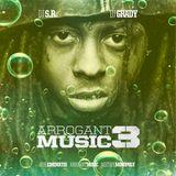 DJ S R and DJ Grady - Arrogant Music 3