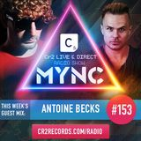 MYNC Presents Cr2 Live & Direct Radio Show 153 with Antoine Becks Guestmix
