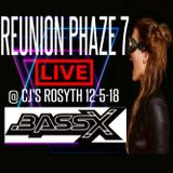 "LIVE PA ""BASS X"" PERFORMING @ REUNION PHAZE 7 ""CJ'S ROSYTH 12-5-18"""