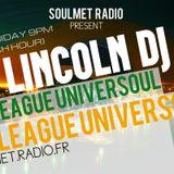 Lincoln DJ present The League Universoul on Soulmet Radio (1-12-2017)