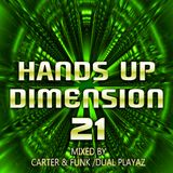 Hands Up Dimension 21 - Mixed by Carter & Funk / Dual Playaz