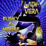 Lady Vera. Set espacially 2 hours Funky & House