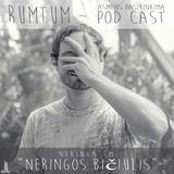 Neringa FM ~ POD CAST ((((RUMTUM))))
