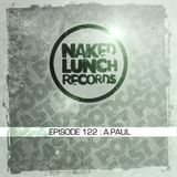 Naked Lunch PODCAST #122 - A.PAUL