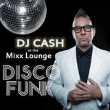 DJ Cash at the Mixx Lounge Disco Funk