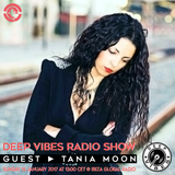 Deep Vibes - Guest TANIA MOON - 15.01.2017