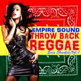 EMPIRE SOUND THROWBACK REGGAE MIX easy skanking vol:1