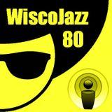 WiscoJazz-Cast: Episode 080
